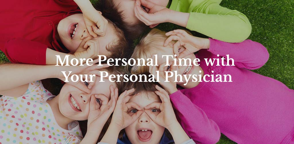 More personal time with your personal physician